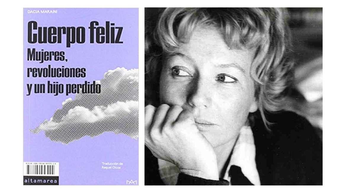 """Reseña: """"Cuerpo feliz. Mujeres, revoluciones y un hijo perdido""""  Dacia Maraini"""